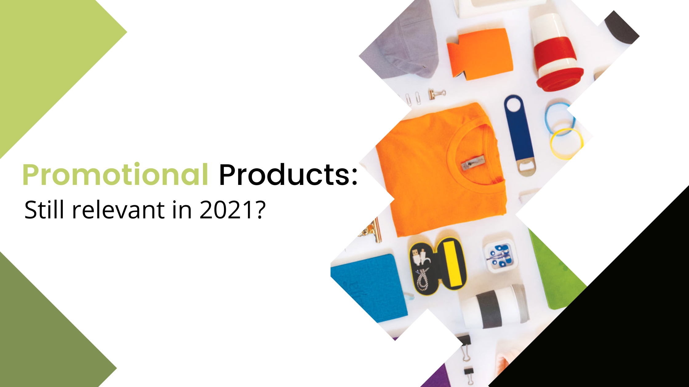 Branded Products, Corporate Gifts: Do They Still Have An Impact in 2021?