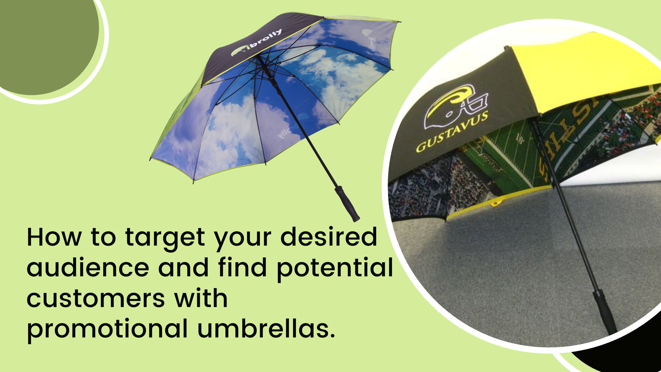 How to target your desired audience and find potential customers with promotional umbrellas.